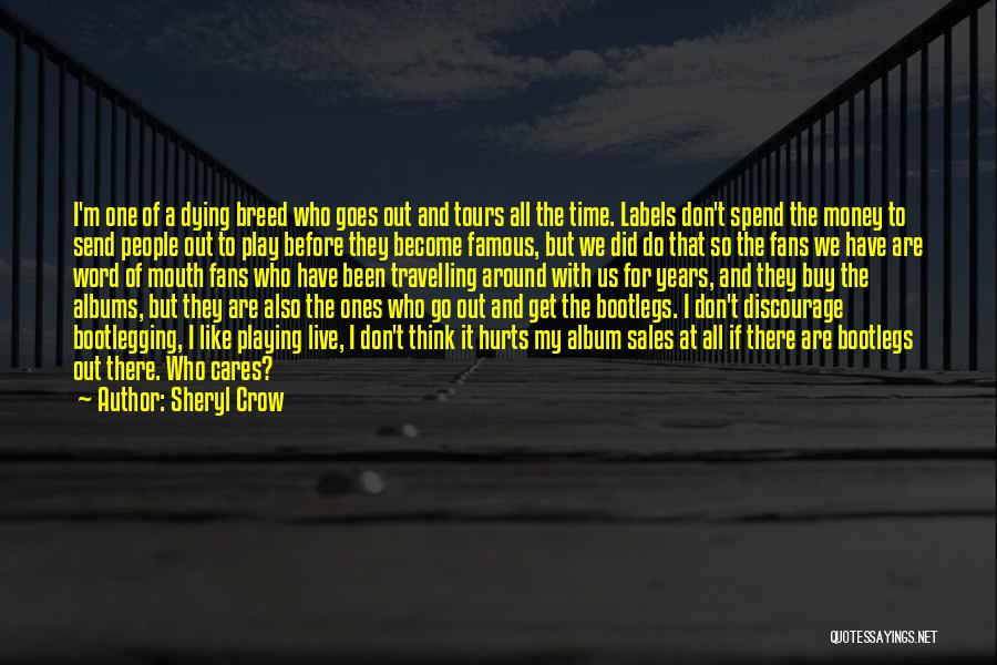 Famous Sales Quotes By Sheryl Crow
