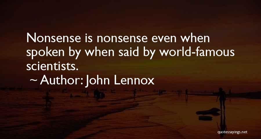 Famous Spoken Quotes By John Lennox