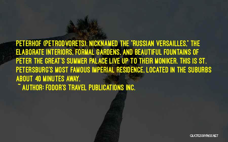 Famous Summer Quotes By Fodor's Travel Publications Inc.