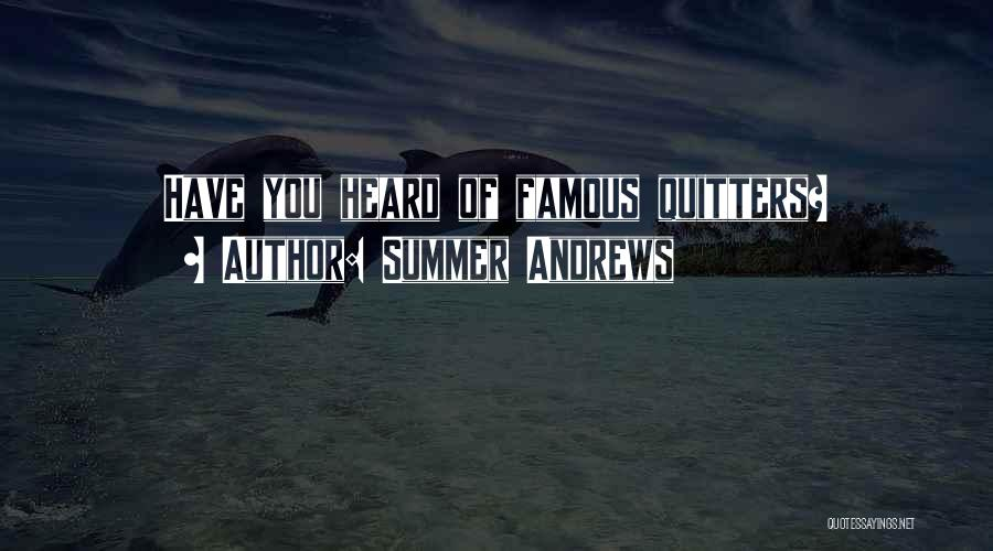 Famous Summer Quotes By Summer Andrews