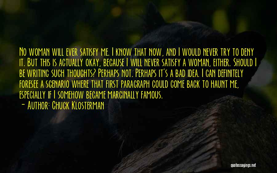 Famous Thoughts Quotes By Chuck Klosterman