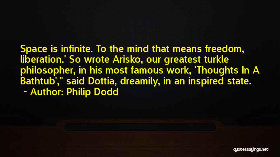 Famous Thoughts Quotes By Philip Dodd