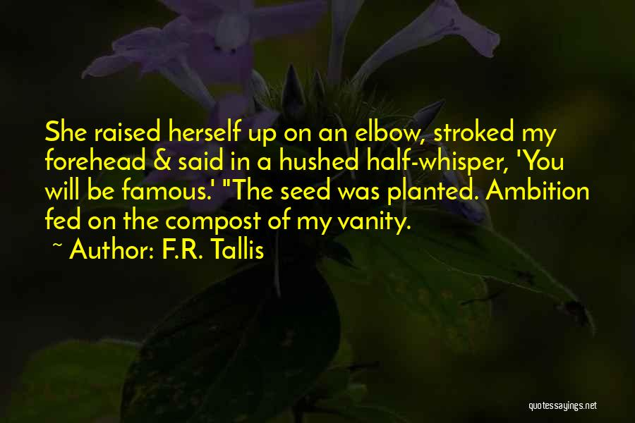 Famous Whisper Quotes By F.R. Tallis