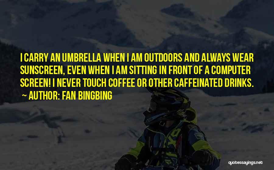 Fan Bingbing Quotes 837528