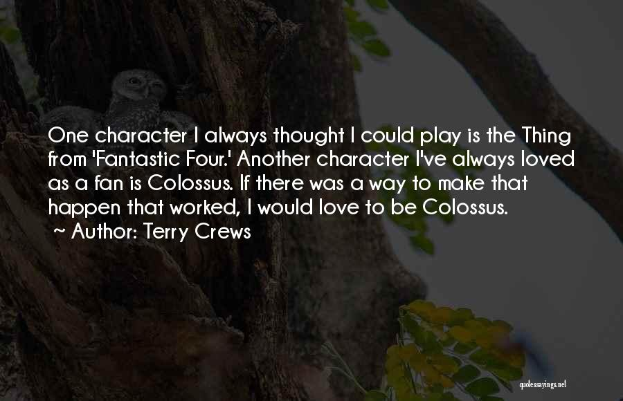 Fantastic Four Thing Quotes By Terry Crews