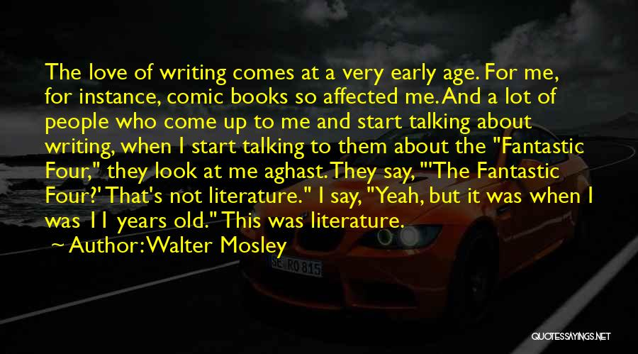 Fantastic Four Thing Quotes By Walter Mosley