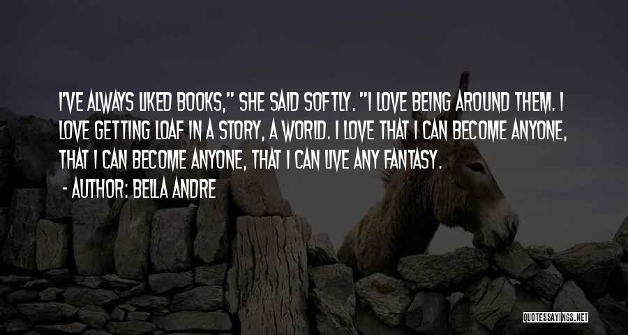 Fantasy Love Story Quotes By Bella Andre