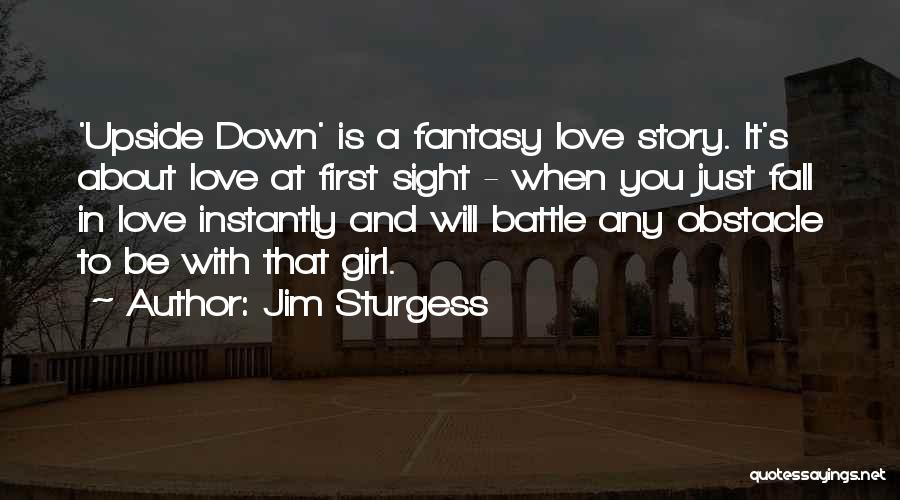 Fantasy Love Story Quotes By Jim Sturgess