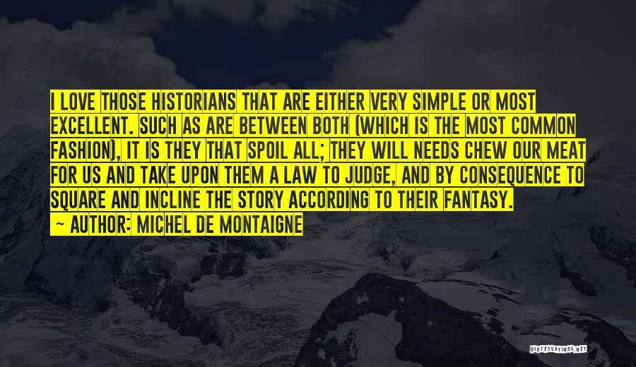 Fantasy Love Story Quotes By Michel De Montaigne