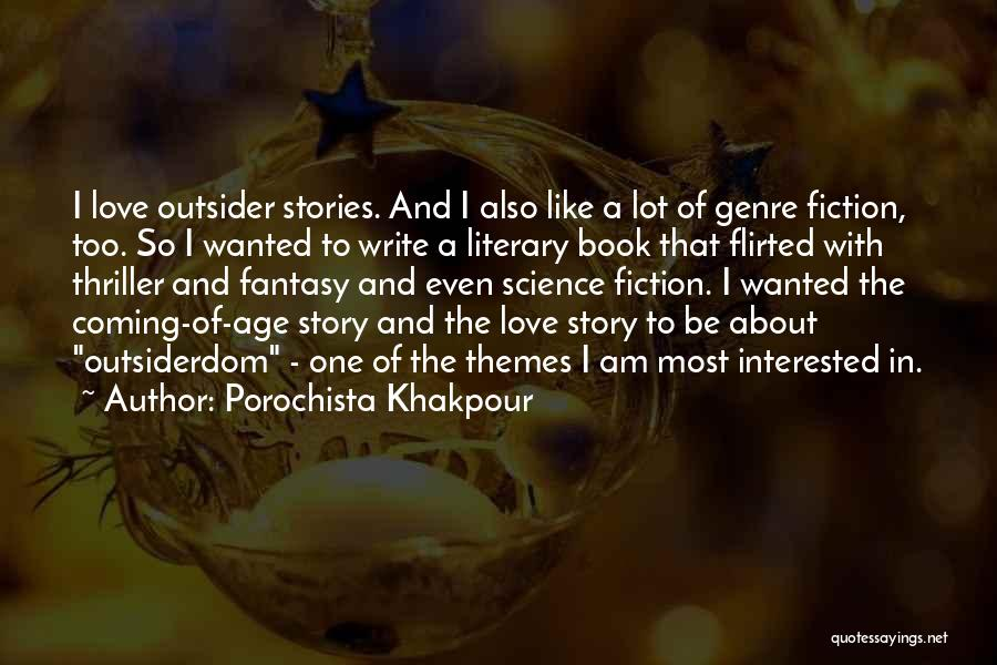 Fantasy Love Story Quotes By Porochista Khakpour