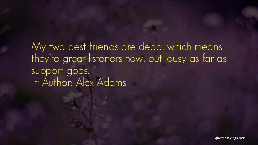 Far Best Friends Quotes By Alex Adams