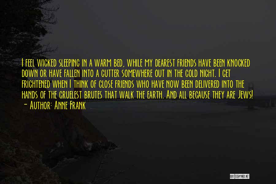Far Best Friends Quotes By Anne Frank