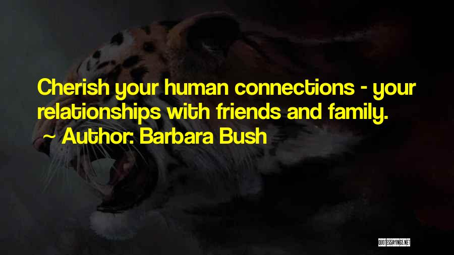 Far Best Friends Quotes By Barbara Bush