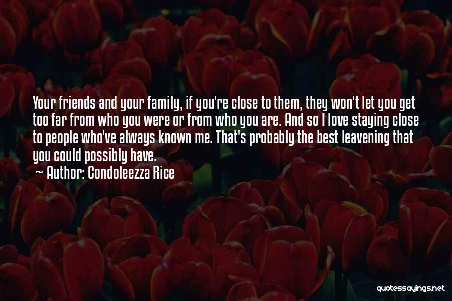 Far Best Friends Quotes By Condoleezza Rice