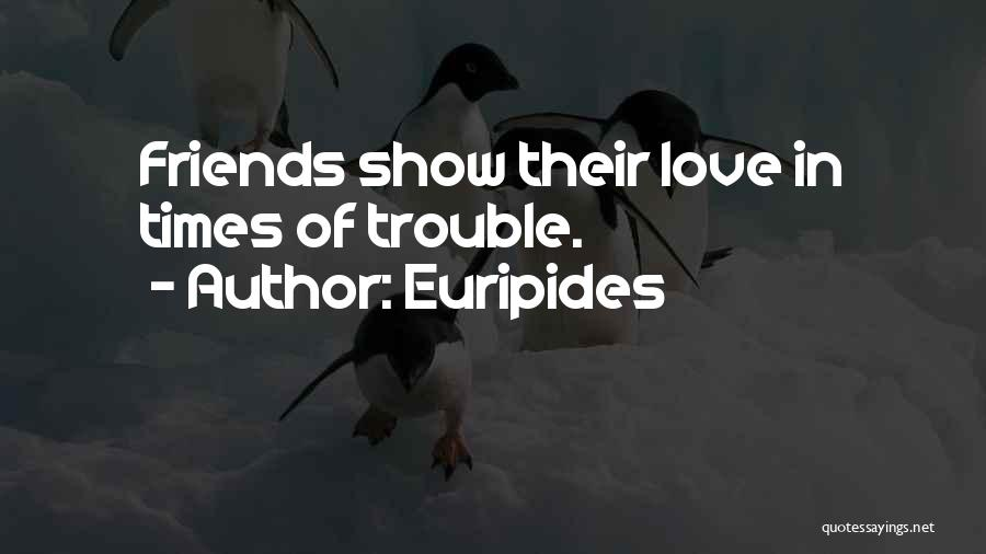Far Best Friends Quotes By Euripides