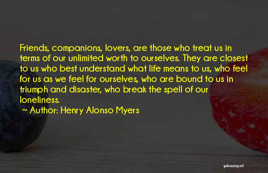 Far Best Friends Quotes By Henry Alonso Myers