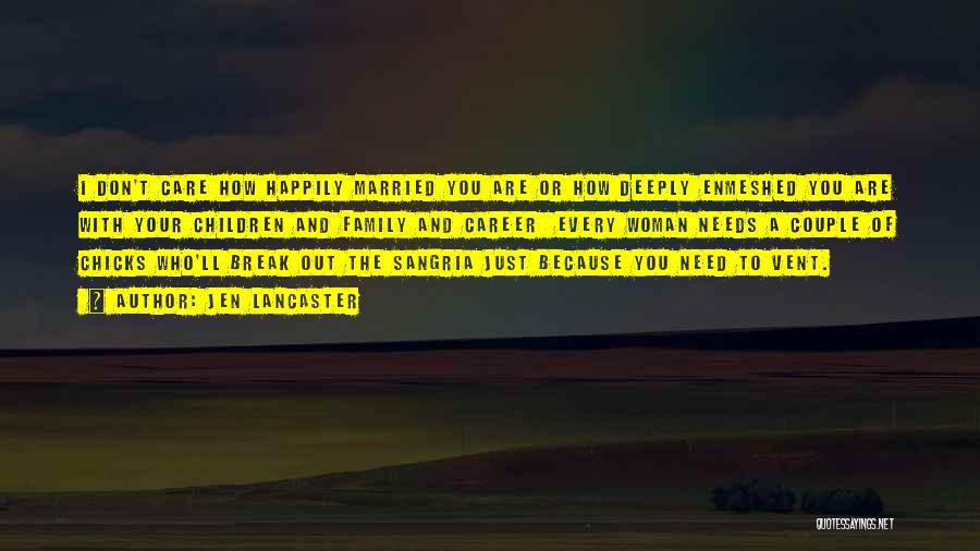 Far Best Friends Quotes By Jen Lancaster