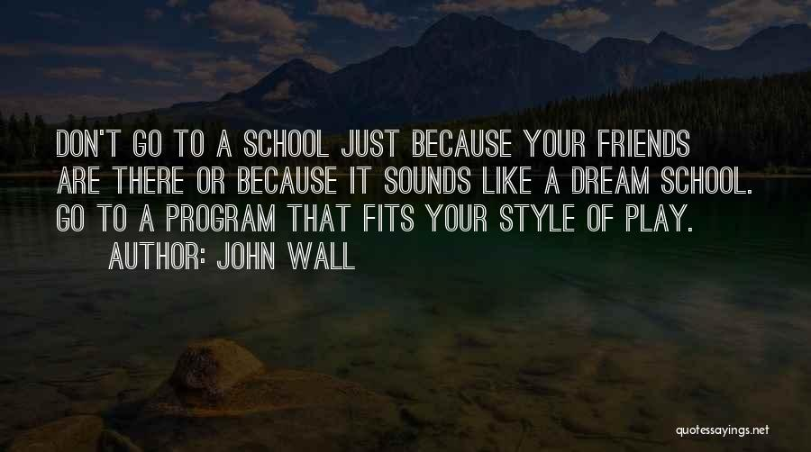 Far Best Friends Quotes By John Wall