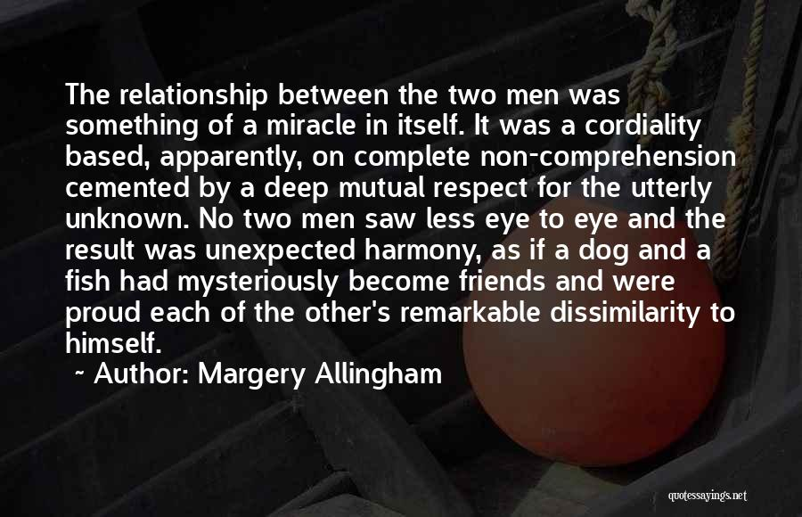 Far Best Friends Quotes By Margery Allingham