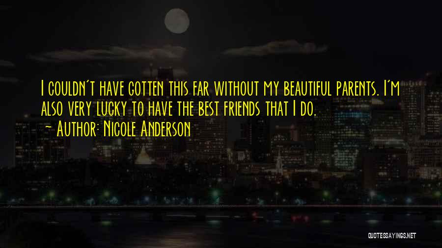 Far Best Friends Quotes By Nicole Anderson