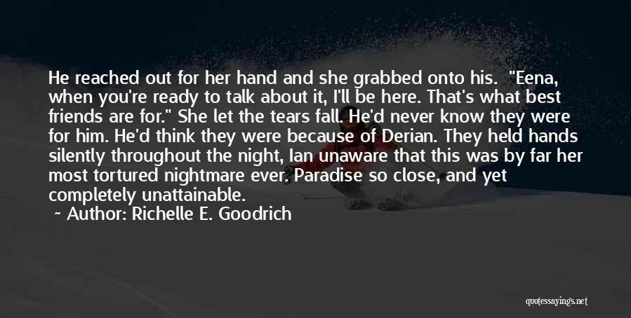 Far Best Friends Quotes By Richelle E. Goodrich