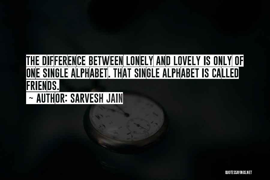 Far Best Friends Quotes By Sarvesh Jain