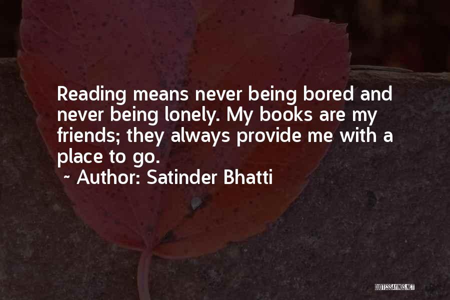 Far Best Friends Quotes By Satinder Bhatti