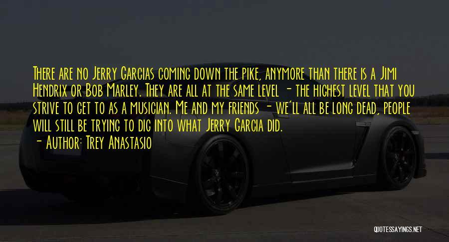 Far Best Friends Quotes By Trey Anastasio