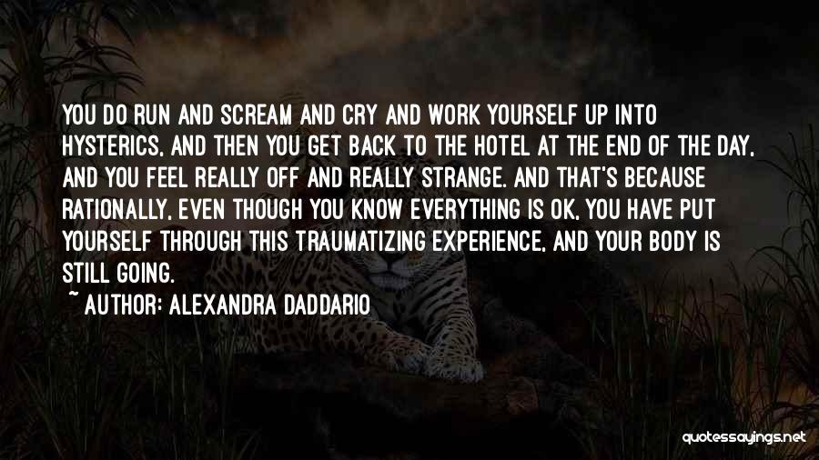 Far Cry Experience Quotes By Alexandra Daddario