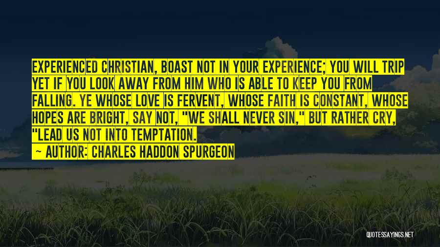 Far Cry Experience Quotes By Charles Haddon Spurgeon