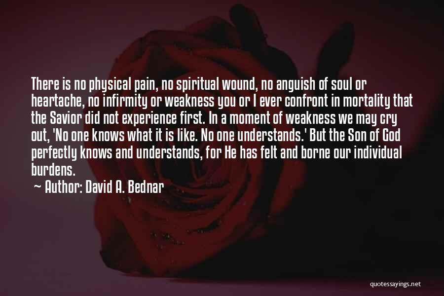 Far Cry Experience Quotes By David A. Bednar