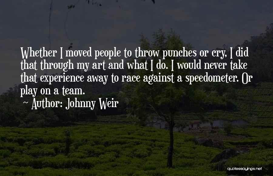 Far Cry Experience Quotes By Johnny Weir