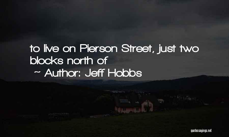 Far North Will Hobbs Quotes By Jeff Hobbs