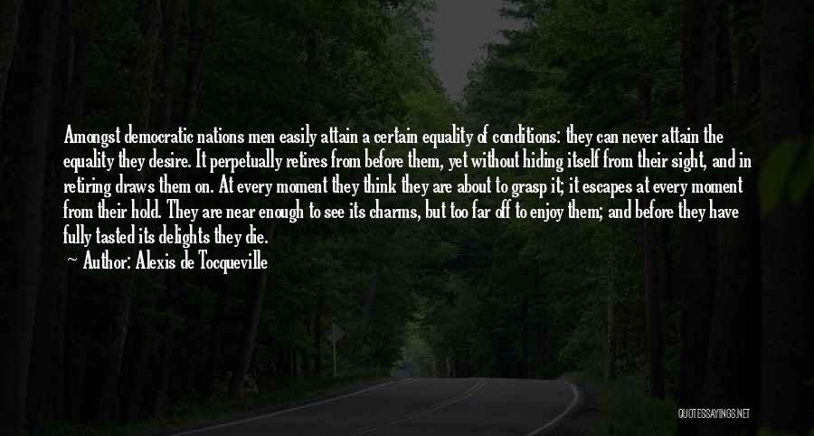 Far Off Quotes By Alexis De Tocqueville