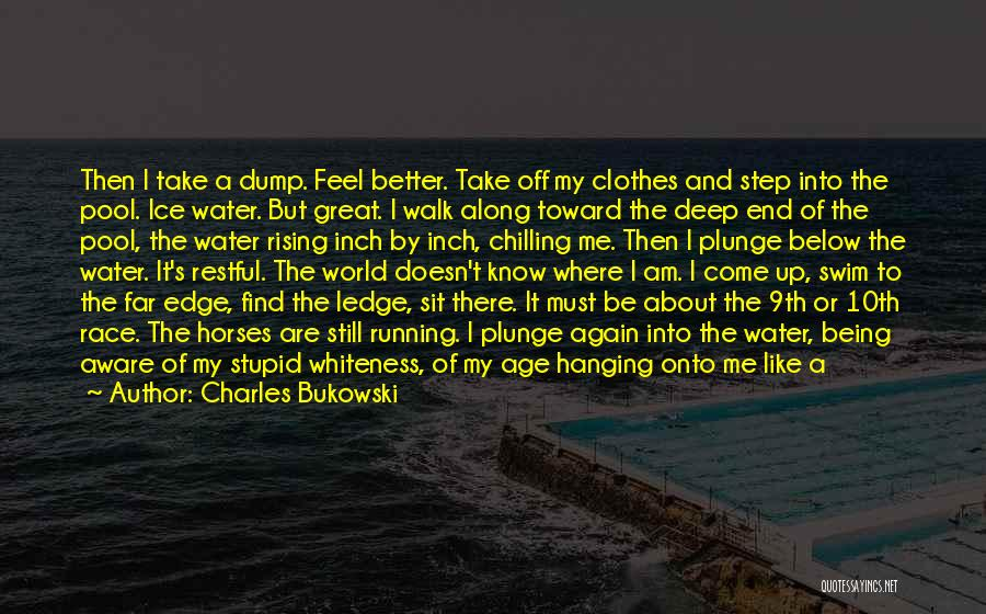 Far Off Quotes By Charles Bukowski