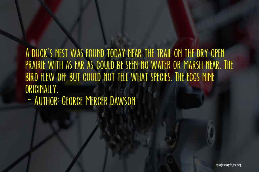 Far Off Quotes By George Mercer Dawson