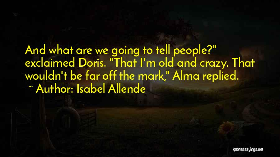 Far Off Quotes By Isabel Allende