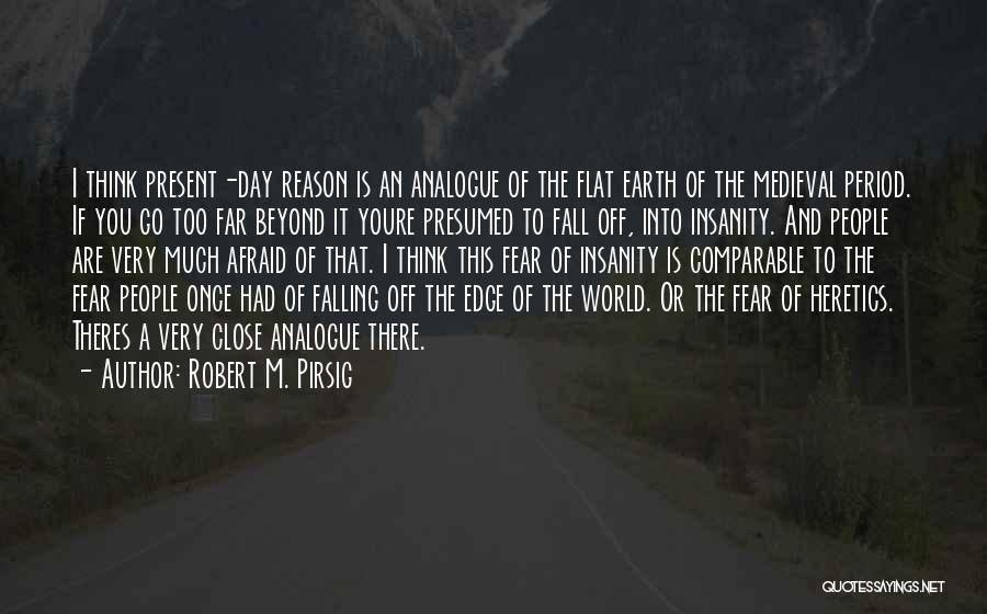 Far Off Quotes By Robert M. Pirsig