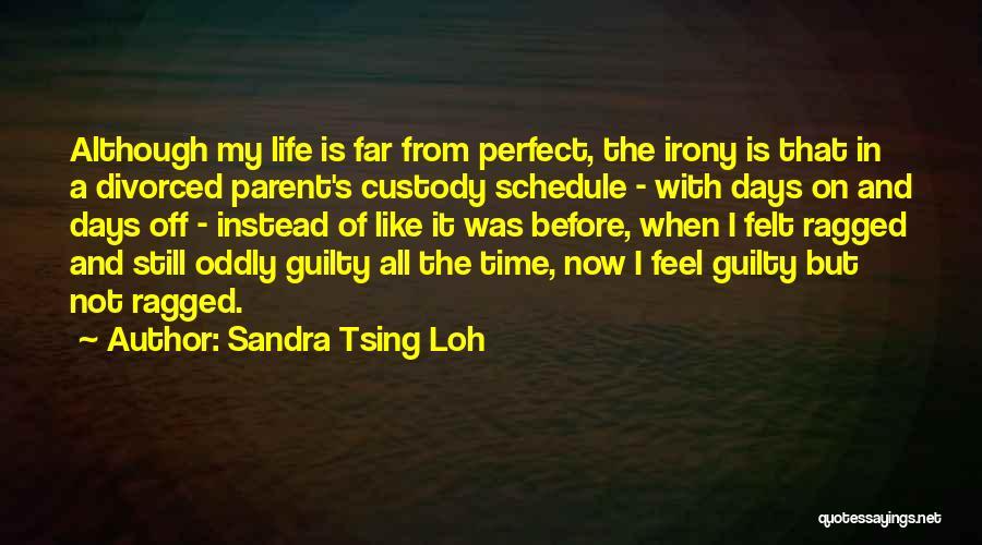 Far Off Quotes By Sandra Tsing Loh