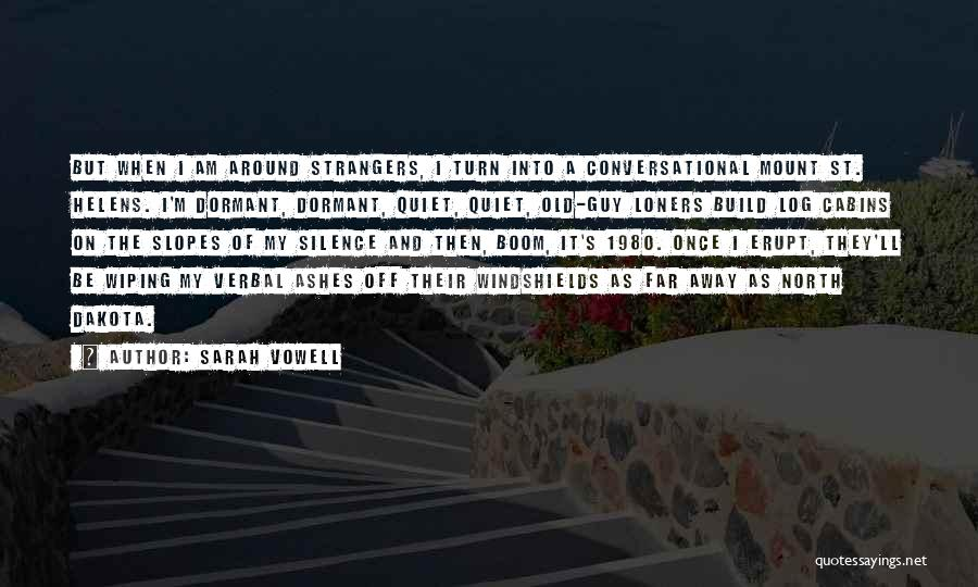 Far Off Quotes By Sarah Vowell