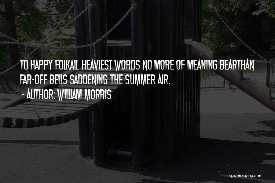 Far Off Quotes By William Morris