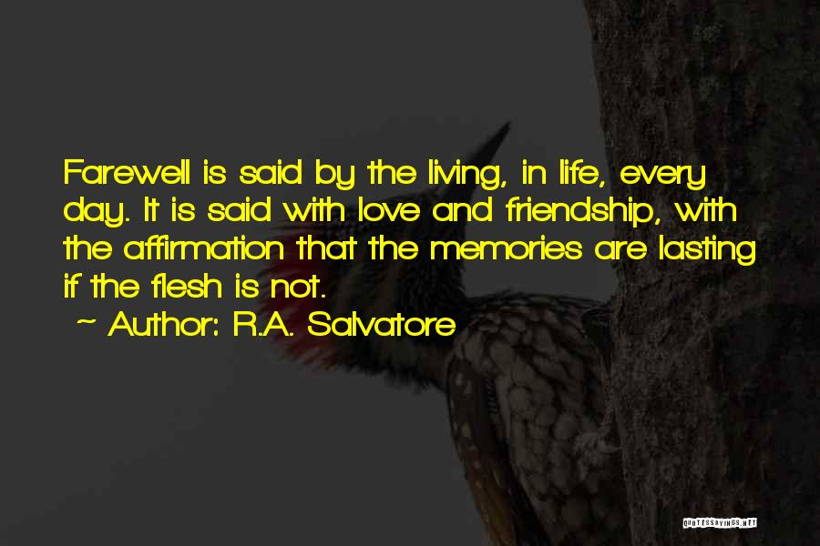 Farewell Friendship Quotes By R.A. Salvatore