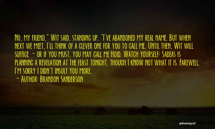 Farewell To A Friend Quotes By Brandon Sanderson