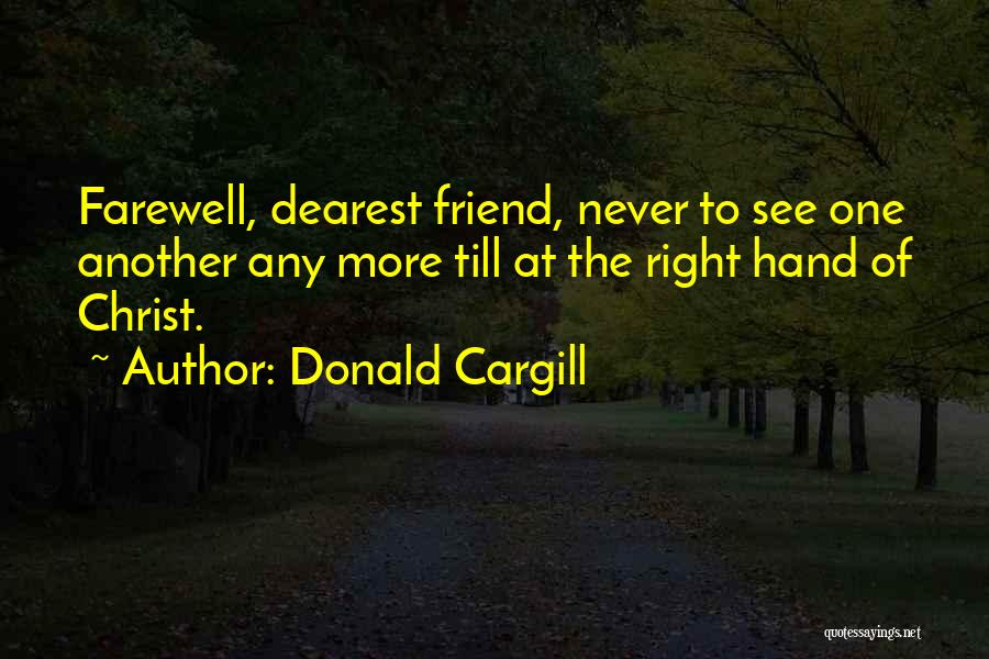 Farewell To A Friend Quotes By Donald Cargill