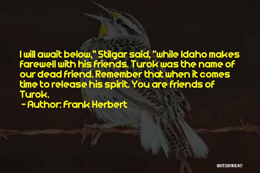 Farewell To A Friend Quotes By Frank Herbert