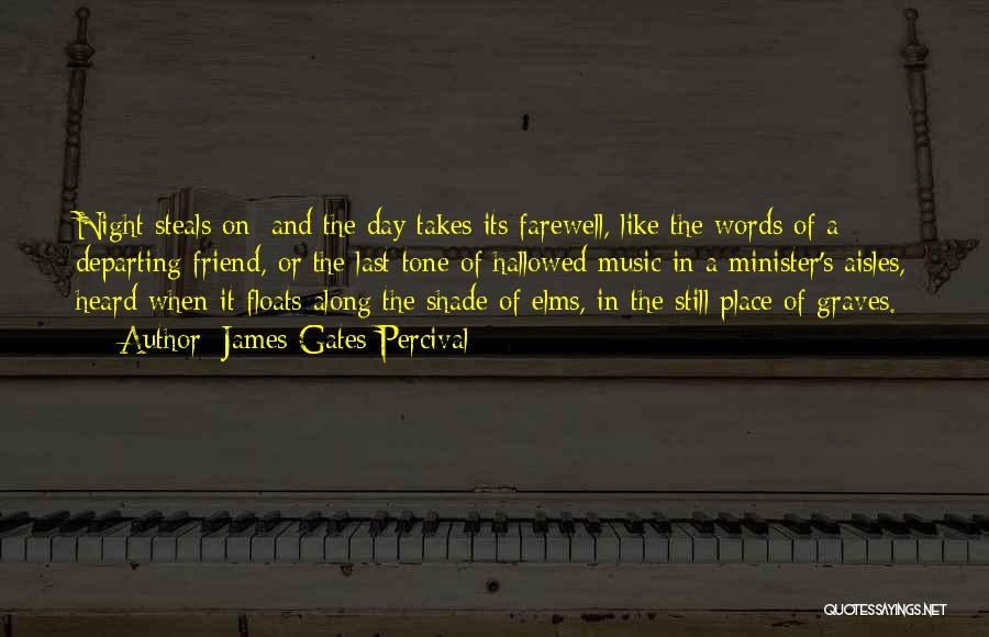 Farewell To A Friend Quotes By James Gates Percival