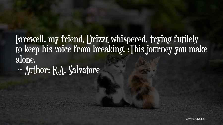Farewell To A Friend Quotes By R.A. Salvatore