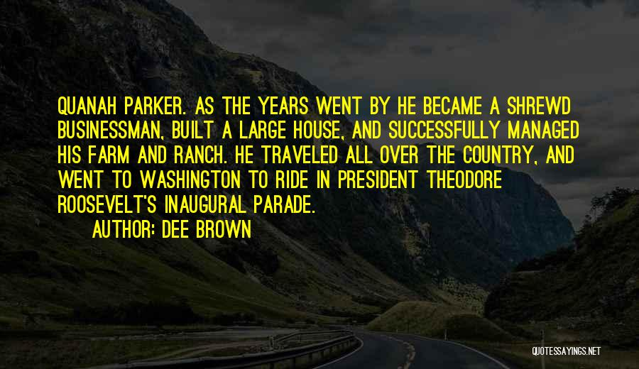 Farm And Ranch Quotes By Dee Brown