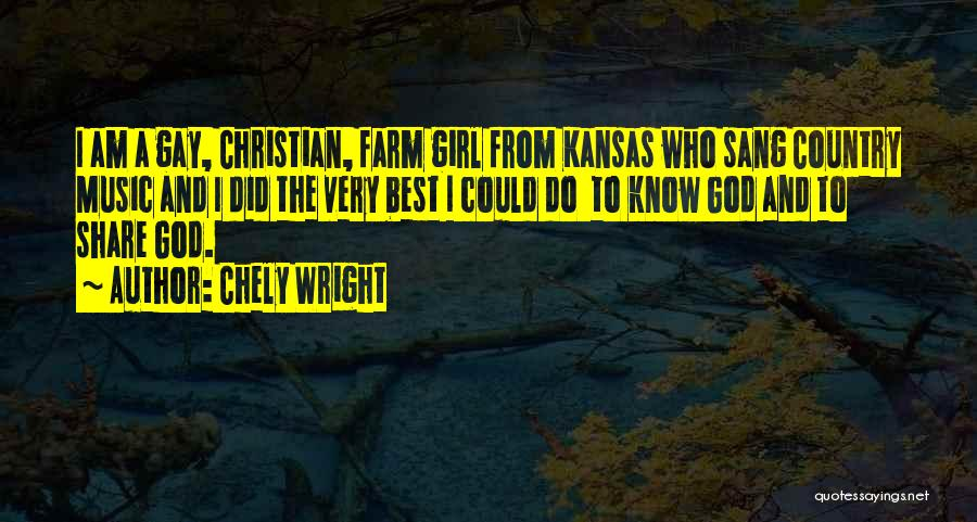 Farm Girl Quotes By Chely Wright