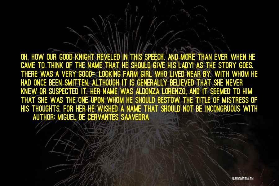 Farm Girl Quotes By Miguel De Cervantes Saavedra